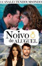 Noivo de Aluguel by EuTenhoumSonhoTV