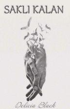 SAKLI KALAN (Askıda) by DamlanurBuyuksen