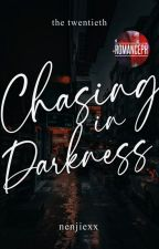 Chasing in Darkness - #WSAwards2018 by BitteranangWriter