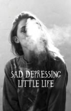 Sad Depressing Little Life by 10aesthetic10