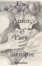 Un Amor para Siempre by Emizams