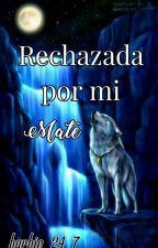 rechazada by barbie_24_7