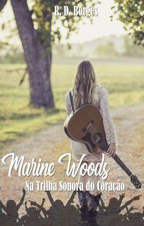Marine Woods: Na Trilha Sonora do Coração [LONGLIST WATTPAD 2018] by Retipatia