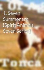 1. Seven Summoners {Spirit Animals. Seven Series} by Aspiring-Writer14