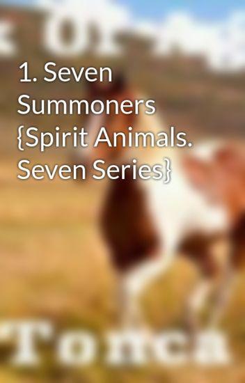 1. Seven Summoners {Spirit Animals. Seven Series}
