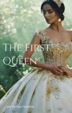 The First Queen by ciganahippie