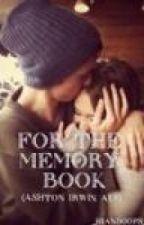 For The Memory Book (Ashton Irwin AU!) by _HiandOops_