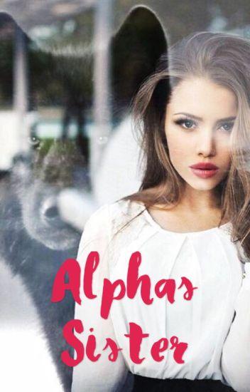 Alphas sister