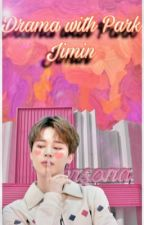 Drama with Park Jimin [P.JM] by Exo__May