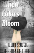 When Colors Bloom by FrazeKhalil
