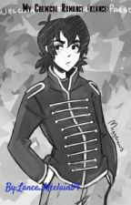 My Chemical Romance (Klance High School Au) by XSpiderParkerX
