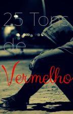 25 Tons De Vermelho (Romance Gay) by Guh_Ferreira