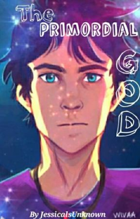 The Primordial God {Percy Jackson Betrayed} by JessicalsUnknown