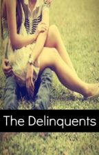 The Delinquents by bellapotter_16