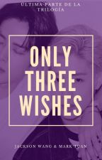 Only three wishes ; markson ┊ 3°temp. by -hisxhkah