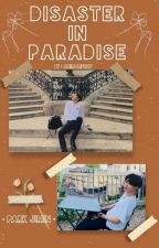 Disaster In Paradise || Park Jimin  by chim4lifeu7