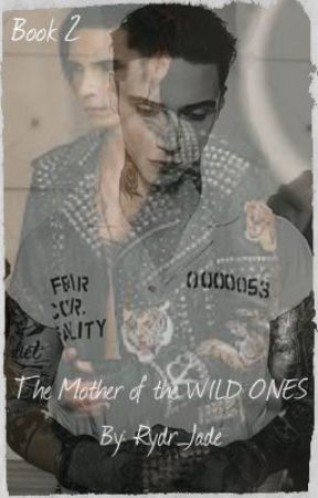 The Mother of the WILD ONES (a.b) BOOK TWO OF THE LEGION TRILOGY by Rydr_Jade