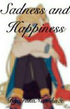 Sadness and Happiness by TakaNamikaze