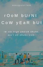 rOoM bUrNt CoW yEaR bUt- crack convos and other random shit by aaugustlee