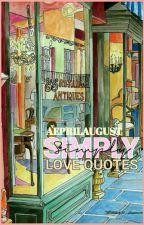 Simple love quotes by: aeprilaugust by aeprilaugust