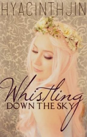Whistling Down the Sky by HyacinthJin