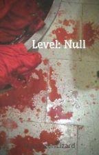 Level: Null by RapunzelsLizard