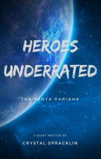 Heroes Underrated by crystalizetheworld