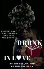 Drunk in L❤️ve by KashishBelikov