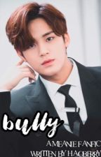 Bully ni Mingyu ∞ Meanie by haoberry