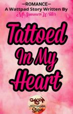 Tattoed in my Heart by MsSummerWriter