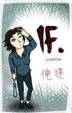 IF... by momushi