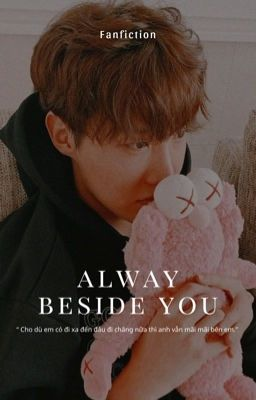 always beside you.