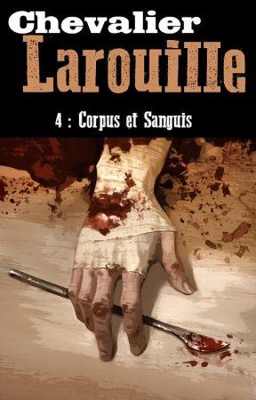 Chevalier Larouille 4: Corpus et Sanguis by m_okubo