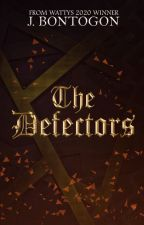 The Defectors ✔ by Imcrazyyouknow