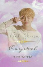 Crystal Snow | Jimin ff ✔ by ChimChim5618