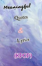 Meaningful quotes and lyrics(KPOP💞) by Hoodie61