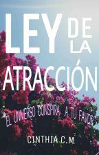 Ley De La Atracción  by CinthiaBeln