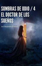 Sombras de Odio IV: El Doctor de los Sueños by MariolaBlancoTerol