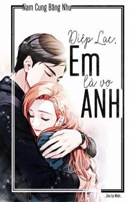 [Truyện Ngắn] Diệp Lạc, em là vợ anh