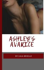 Ashley's Avarice by LulaBrielle