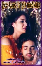 Her Love is his medicine  by avneil_nk_lover