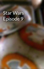 Star Wars - Episode 9 by BB8-Elly
