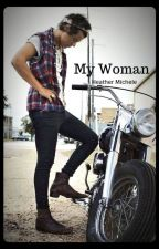 My Woman [[Harry Styles AU]] by heather7michele