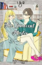 The innocent Master (Book 1) Not That Innocent (Book 2) by IMYOURS061