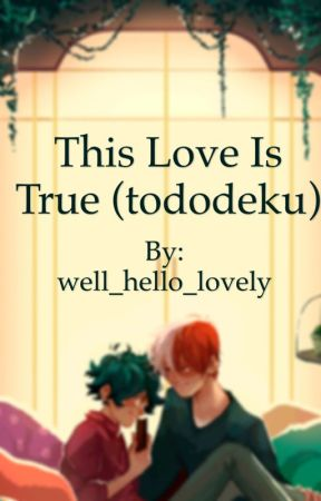 This love is true (tododeku)  by well_hello_lovely