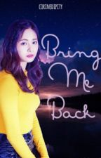 Bring me Back || c.ty  by corinedipity