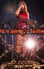 WE'RE ASKING TO SWIFTIES / Taylor Swift Hakkinda Sizlere Sorulan Sorular by WildestDreams130