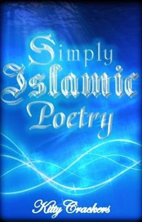 Simply Islamic Poetry by KittyCrackers
