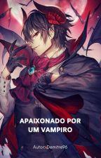 Apaixonado por um Vampiro - DEMITRE  by Demitre96
