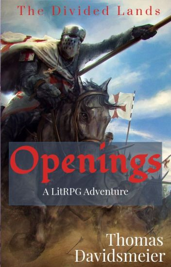 The Divided Lands: Openings (A LitRPG Adventure) - Thomas